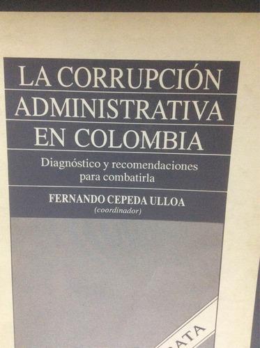 la corrupcion.administrativa en colombia fernando cepeda ull