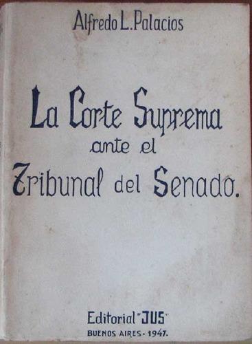 la corte suprema ante el tribunal del senado - palacios, a.