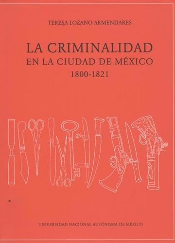 la criminalidad en la ciudad de méxico 1800 - 1821