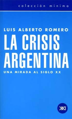 la crisis argentina - luis alberto romero - siglo xxi