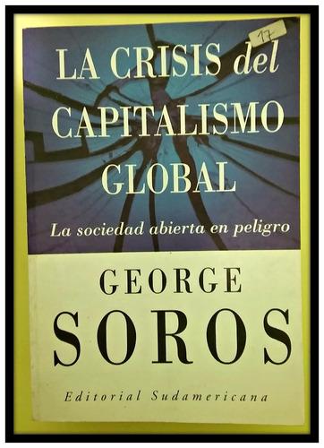la crisis del capitalismo global. george soros