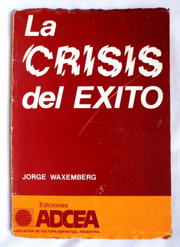 la crisis del exito / jorge waxemberg