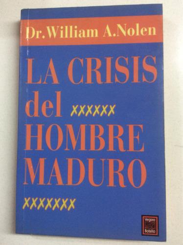 la crisis del hombre maduro dr. william a. nolen