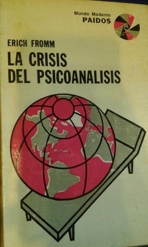 la crisis del psicoanàlisis. erich fromm. ed paidos.