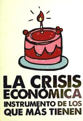 la crisis económica, instrumento de los que más tienen(libro