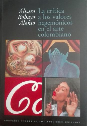 la critica a los valores hegemonicos el arte colombiano b31