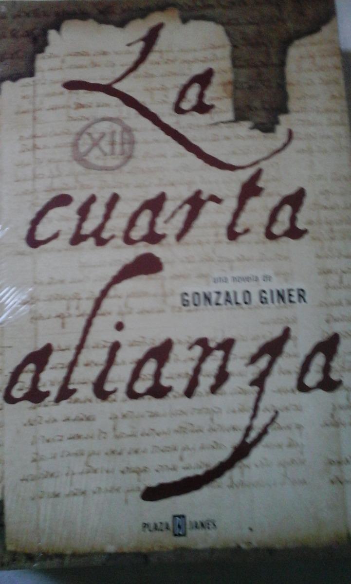 La Cuarta Alianza De Gonzalo Giner - $ 300.00