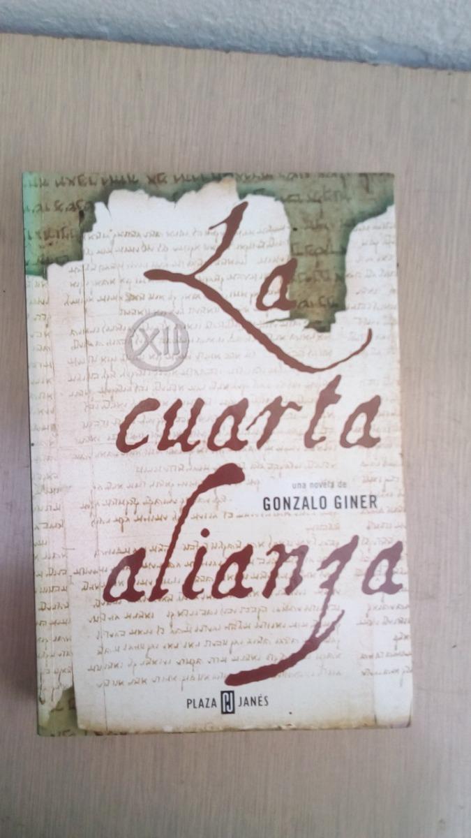 La Cuarta Alianza Gonzalo Giner Plaza Janes - Bs. 22.000,00