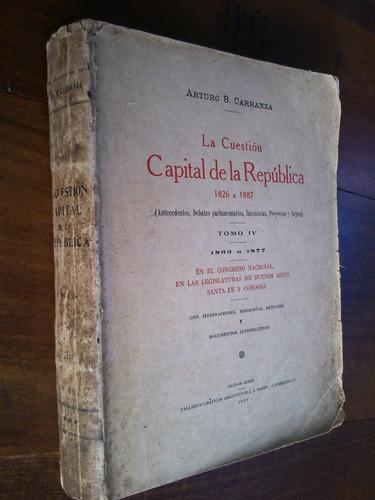 la cuestión capital de la república 1826 a 1887. carranza t4