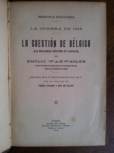 la cuestión de bélgica guerra de 1914 - emilio waxweiler