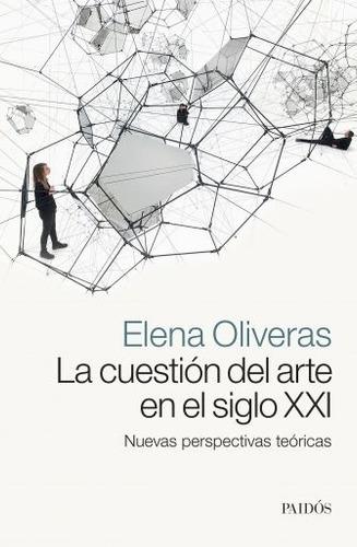 la cuestión del arte en el siglo xxi - elena oliveras
