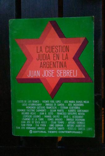 la cuestion judia en la argentina - juan jose sebreli
