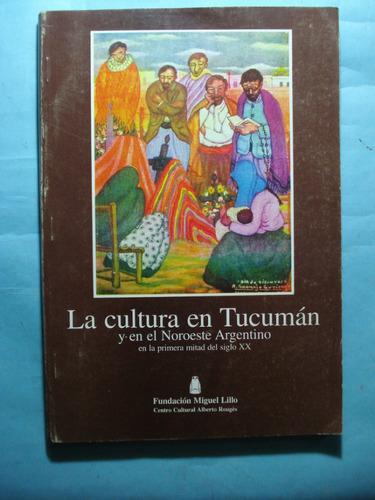la cultura de tucumán y en el noroeste argentino