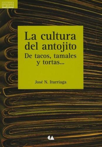 la cultura del antojito. de tacos, tamales y tortas...