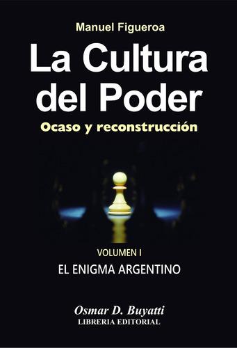 la cultura del poder 4 tomos - manuel figueroa