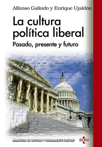 la cultura política liberal: pasado, presente y futuro(libro