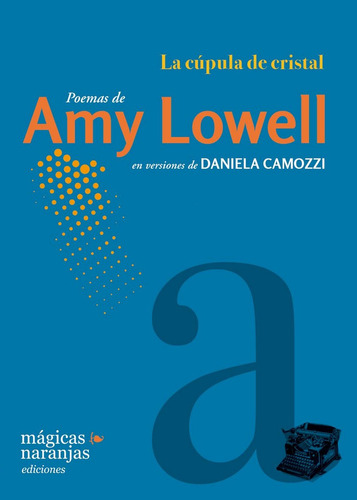 la cúpula de cristal de amy lowell trad. por daniela camozzi