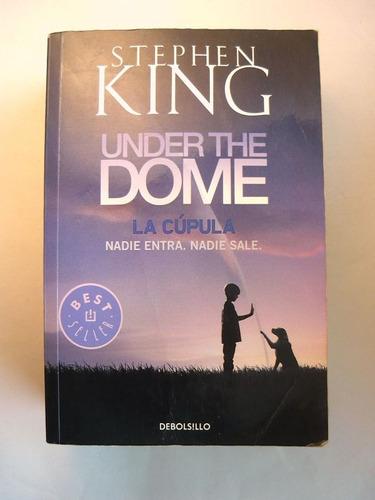 la cúpula, stephen king, ed. debolsillo