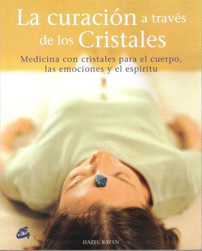 la curación a través de los cristales medicina con cristales