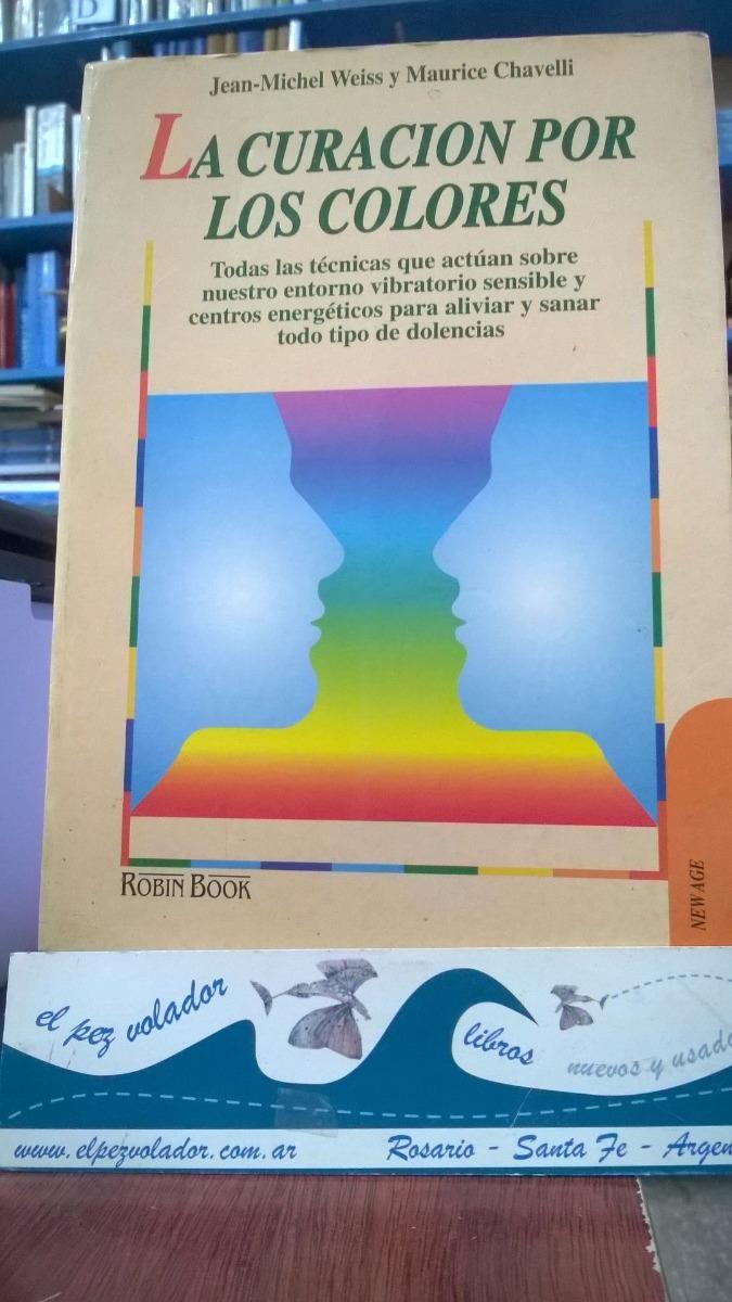 La Curacion Por Los Colores Weiss Jean Michel- Chavelli Mau - $ 430 ...