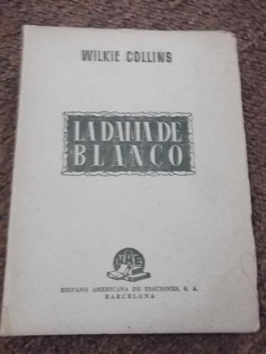 la dama de blanco wilkie collins 1950 tapas duras