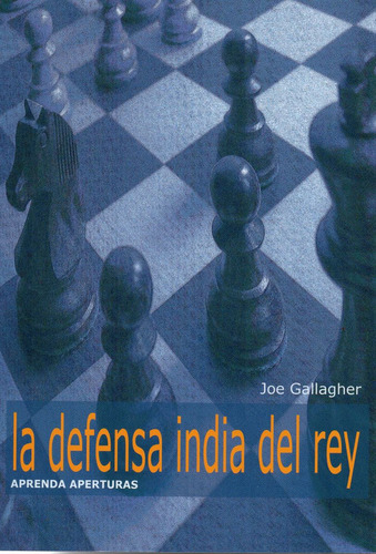 la defensa india de rey - libro ajedrez