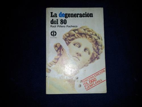 la degeneracion del 80  - autor: raul piñero pacheco