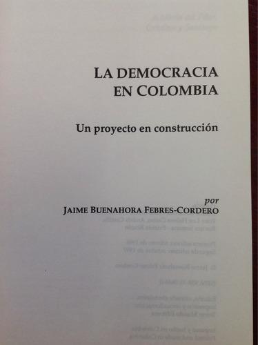 la democracia en colombia. j. buenahora, f. cordero.