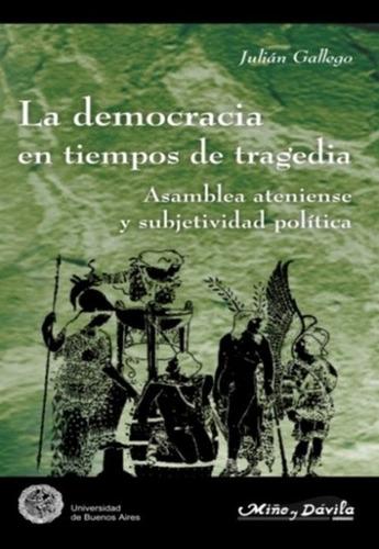la democracia en tiempos de tragedia. julián gallego