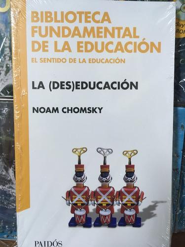 la (des)educacion - noam chomsky - paidos - nuevo