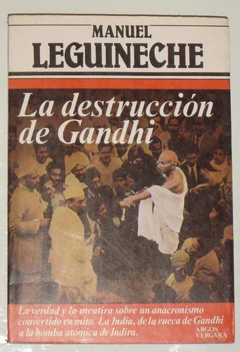 la destrucción de gandhi de manuel leguineche