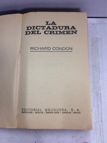 la dictadura del crimen, richard condon
