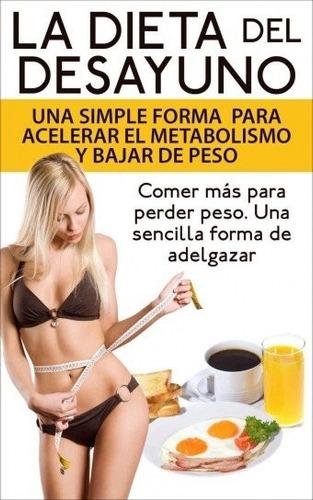 la dieta del desayuno - bajar de peso metabolismo acelerado