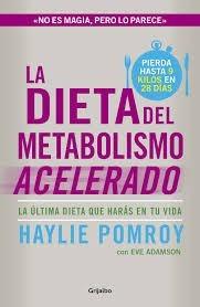 la dieta del metabolismo acelerado  haylie pomroy - grijalbo