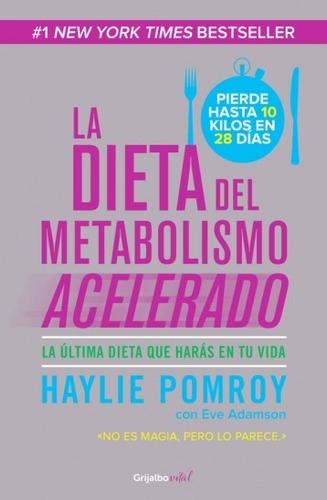 la dieta del metabolismo acelerado, haylie pomroy. grijalbo