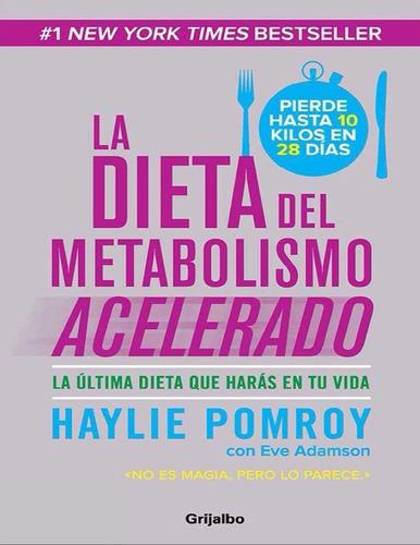 la dieta del metabolismo acelerado + las recetas de la dieta
