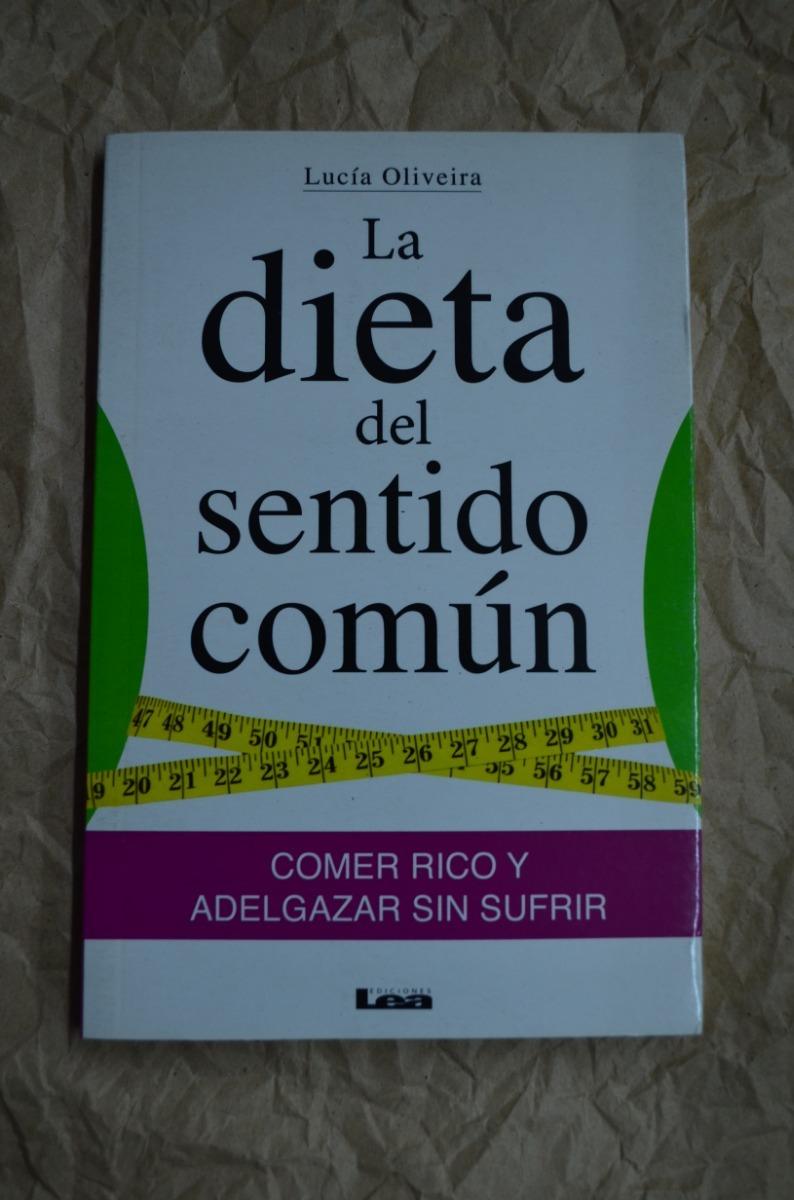 La Dieta Del Sentido Común - Lucía Oliveira - Ed. Lea - $ 149,00 en Mercado  Libre