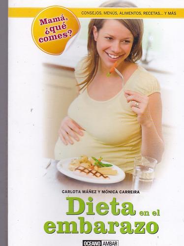 la dieta en el embarazo.  carlota máñez, mónica carreira.