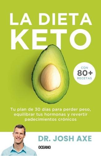 la dieta keto tu plan de 30 días para perder peso - josh axe