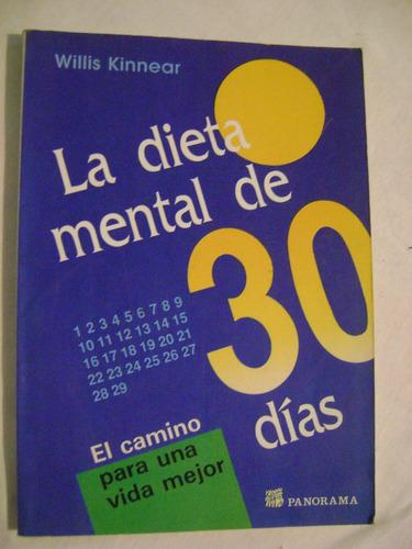 la dieta mental de 30 días. una vida mejor - willis kinnear