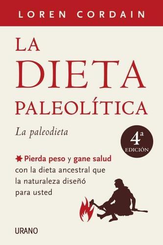 la dieta paleolítica(libro . nutrición y dietética)