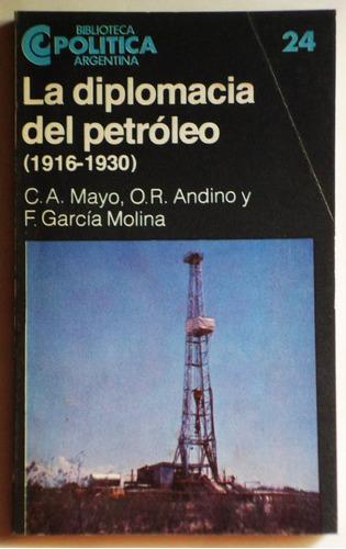 la diplomacia del petróleo / mayo, andino, garcía molina