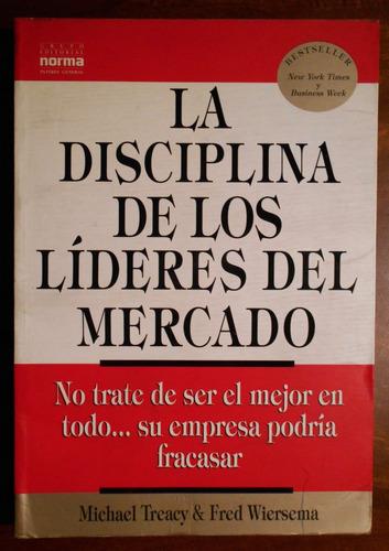 la disciplina de los lideres del mercado treacy & wiersema
