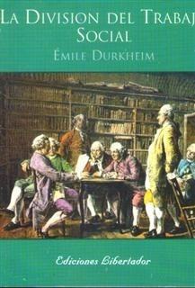 la división del trabajo social émile durkheim