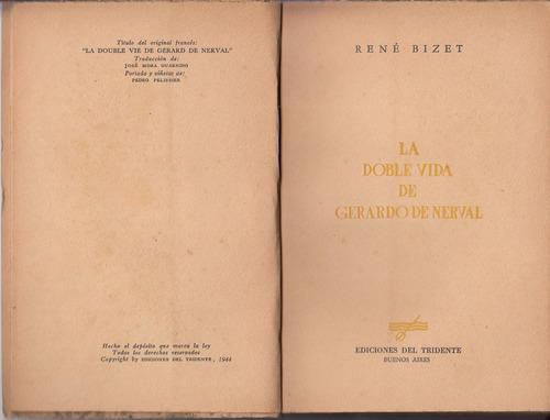 la doble vida de gerard de nerval por rene bizet 1944 escaso