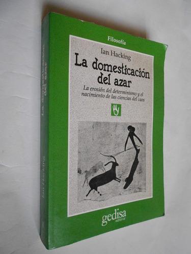 la domesticación del azar, hacking, gedisa, filosofía, libro