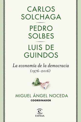 la economía de la democracia (1976-2016)(libro española y mu