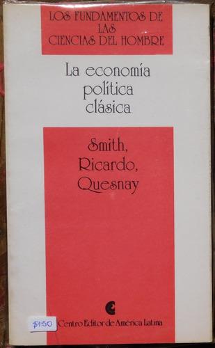 la economía política clásica smith - ricardo - quesnay