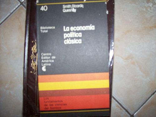 la economia politica por smith, ricardo, quesnay