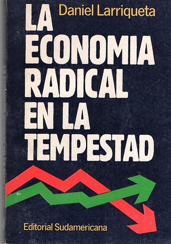 la economia radical en la tempestad. daniel larriqueta.